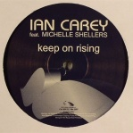 CAREY, Ian ft. SHELLERS, Michelle - Keep On Rising (radio edit)
