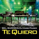 BEL SUONO & DJ MAGIC FINGER - Te Quiero 2012