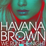 BROWN, Havana - We Run The Night