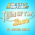 FAR EAST MOVEMENT & COVER DRIVE - Turn Up The Love