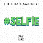 CHAINSMOKERS, The - Selfie