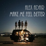 ADAIR, Alex - Make Me Feel Better