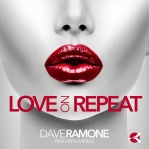 RAMONE, Dave & MINELLI - Love On Repeat