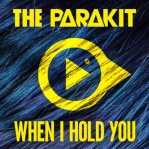 PARAKIT,The & JACOB, Alden - When I Hold You