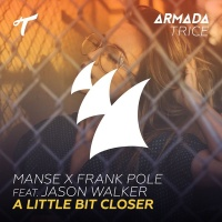 Manse X Frank Pole - A Little Bit Closer