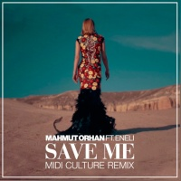 Mahmut ORHAN - Save Me (Midi Culture rmx)