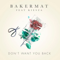 BAKERMAT - Don't Want You Back