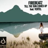 FIREBAETZ - Till The Sun Comes Up