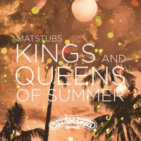 MATSTUBS - Kings And Queens Of Summer