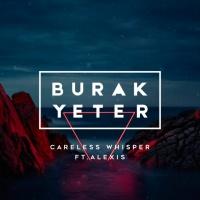 BURAK YETER - Careless Whisper