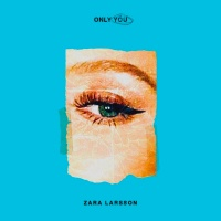 Zara LARSSON - Only You