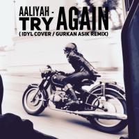 IDYL - Try Again (Gurkan Asik rmx)