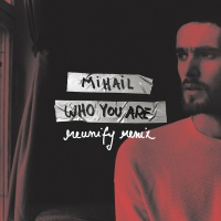 Mihail - Who You Are (Reunify Remix)