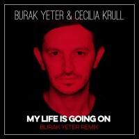 BURAK YETER - My Life Is Going On (Burak Yeter rmx)
