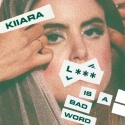 KIIARA - Love Is A Bad Word