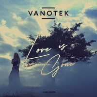 VANOTEK - Love Is Gone